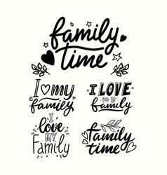 i love my family lettering phrases isolated vector image