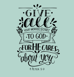 bible verse made hand lettering give all your vector image