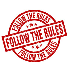 Follow the rules round red grunge stamp vector