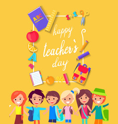 Happy teacher s day colorful bright poster vector