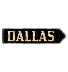 dallas vintage rusty metal sign vector image