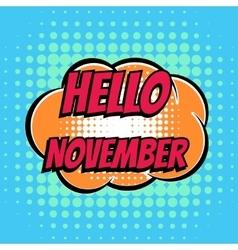 Hello november comic book bubble text retro style vector