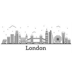 Outline london england city skyline with modern vector