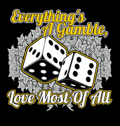 Quote about gamble in lifedice and rose hand vector