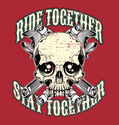 quote about motorcycles and bikers skull vector image