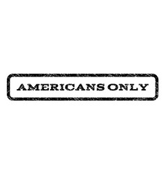 americans only watermark stamp vector image