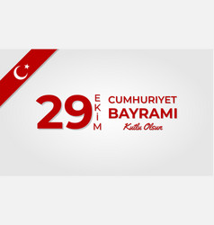 Cumhuriyet bayrami kutlu olsun republic day turkey vector