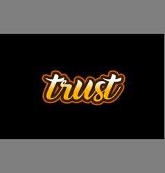 Trust word text banner postcard logo icon design vector
