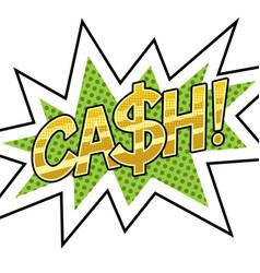 cash word comic book pop art vector image