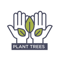 plant trees agitative eco poster with hands that vector image