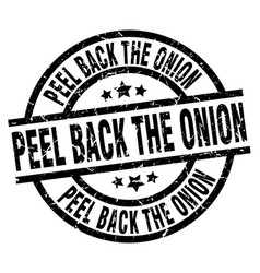peel back the onion round grunge black stamp vector image