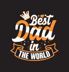 best dad in world vector image