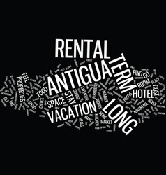 Long term rental in antigua text background word vector