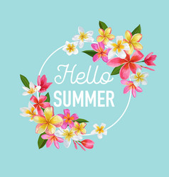 Hello summer floral poster with plumeria flowers vector