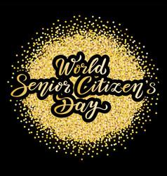 World senior citizens day gold glitter vector