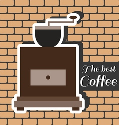 A brown coffee mill with the best coffee inscripti vector image