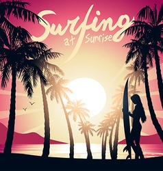 Surfing girl at Sunrise with a surf board vector