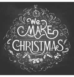 We make Christmas chalkboard label vector image
