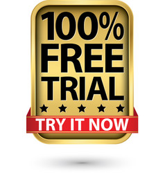100 free trial try it now golden sign vector image