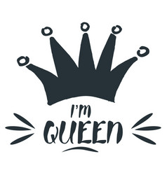 i am queen royal crown drawn by hand vector image