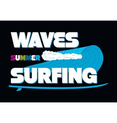 Waves Summer Surfing T-shirt Typography Graphics vector image vector image