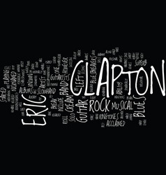 Eric clapton guitar legend text background word vector