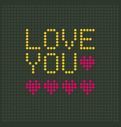 love you led display alphabhet flat design vector image