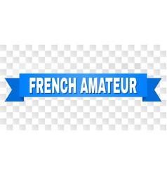 Blue stripe with french amateur text vector
