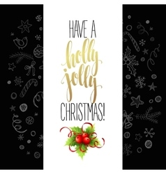 Have a holly jolly Christmas Lettering vector image