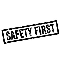 Square grunge black safety first stamp vector