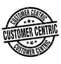 Customer centric round grunge black stamp vector