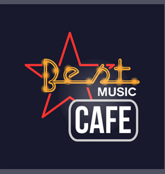 Best music cafe retro neon sign vintage bright vector