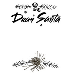 dear santa words modern brush calligraphy vector image