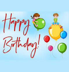 Happy birthday card with kids and balloons vector