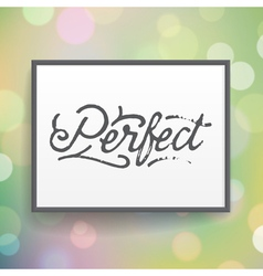 Slogan poster abstract perfect vector