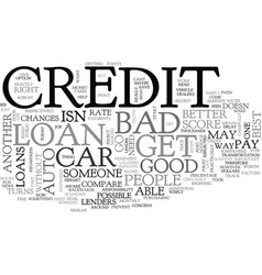 auto loans with bad credit most people cant do vector image