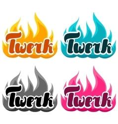 Burning word twerk for dancing studio vector image