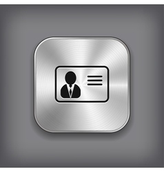 Identification card icon - metal app button vector image