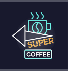 super coffee retro neon sign vintage bright vector image