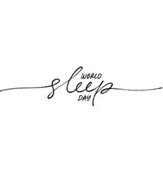 world sleep day calligraphy with swooshes vector image