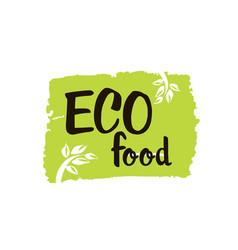 eco food - hand drawn brush text badge sticker vector image