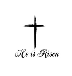 he is risen text with cross on white background vector image