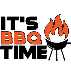 it s bbq time on white background vector image