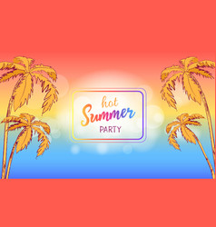 Hot summer party poster in square frame with palm vector