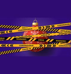 red christmas ball and quarantine biohazard vector image