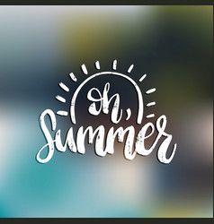 hand lettering inspirational poster oh summer vector image