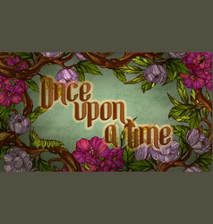 once upon a time calligraphic inscription inside vector image