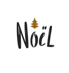 noel christmas and new year calligraphy phrase vector image