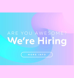 Are you awesome we hiring creative business vector