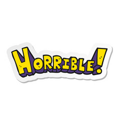 Sticker of a cartoon word horrible vector